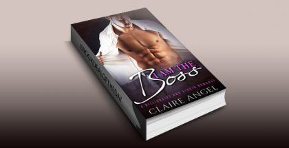 "contemporary romance ebook ""I Am The Boss: A Billionaire and Virgin Romance"" by Claire Angel"