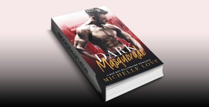 "romance ebook ""Dark Masquerade: A Bad Boy Billionaire Romance"" by Michelle Love"