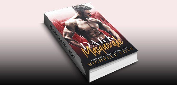 romance ebook Dark Masquerade: A Bad Boy Billionaire Romance by Michelle Love