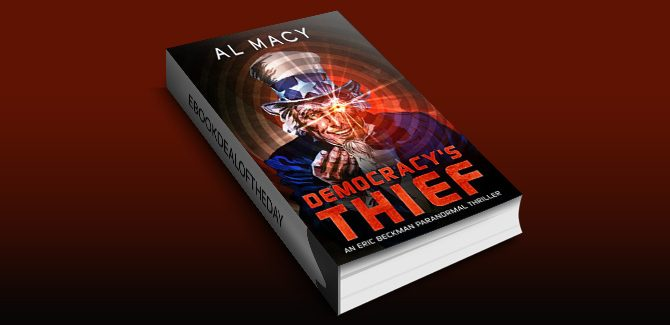 scifi ebook Democracy's Thief: An Eric Beckman Paranormal Thriller (Eric Beckman Series Book 3) by Al Macy