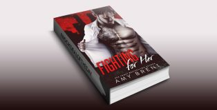 "contemporary romance ebook ""Fighting for Her"" by Amy Brent"