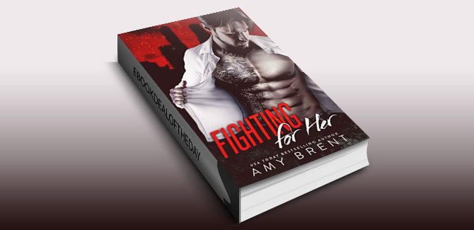 contemporary romance ebook Fighting for Her by Amy Brent