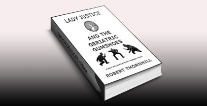 "humor mystery ebook ""Lady Justice and the Geriatric Gumshoes"" by Robert Thornhill"