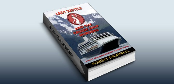 humor fiction mystery ebook Lady Justice and the Cruise Ship murders by Robert Thornhill