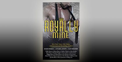 "contemporary romance novellas ""Royally Mine: 22 All-New Bad Boy Romance Novellas"" by Renee Rose + more!,"
