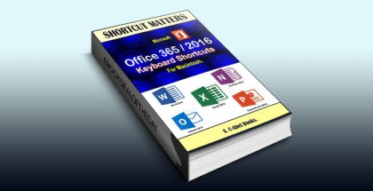 "computer tips ebook ""Microsoft Office 356/2016 Keyboard Shortcuts"" For Macintosh (Shortcut Matters) by U. C-Abel Books"