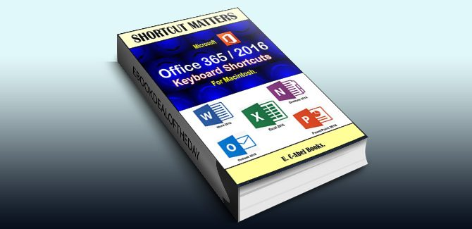 computer tips ebook Microsoft Office 356/2016 Keyboard Shortcuts For Macintosh (Shortcut Matters) by U. C-Abel Books