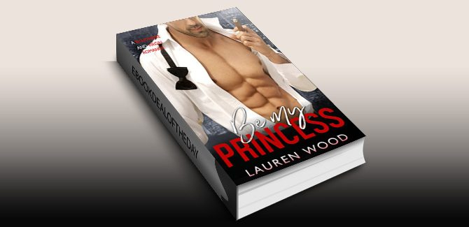 contemporary romance ebook Be My Princess: A Billionaire and Virgin Romance by Lauren Wood