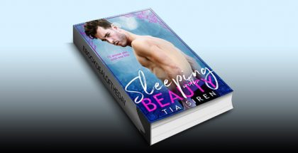 "second chance romance ebook ""Sleeping with Beauty"" by Tia Siren"