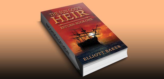 fantasy adventure ebook The Sun God's Heir: Return Book One by Elliott Baker