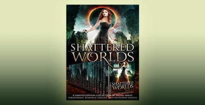 "scifi dystopian paranormal fantasy boxed set ""Shattered Worlds"" by Elana Johnson + Others"