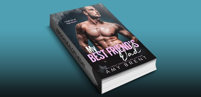 romance ebook My Best Friend's Dad: A Single Dad and Virgin Romance by Amy Brent