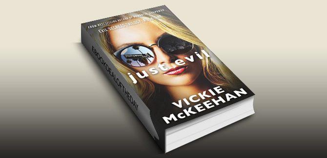 Just Evil Book 1 by Vickie McKeehan