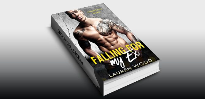 Falling For My Ex: A Second Chance Romance by Lauren Wood