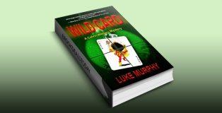 Wild Card (A Calvin Watters Mystery Book 2) by Luke Murphy