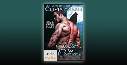 One True Mate: Shifter's Calling (Kindle Worlds Novella) by Olivia Arran