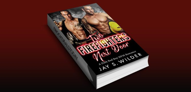 Two Firefighters Next Door: A Bad Boy MFM Romance by Jay S. Wilder