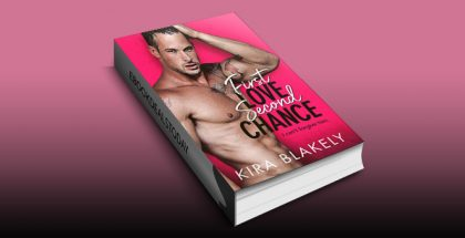 First Love Second Chance by Kira Blakely
