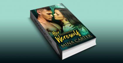 Her Billionaire Werewolf (BBW Paranormal Shapeshifter Romance) by Mina Carter