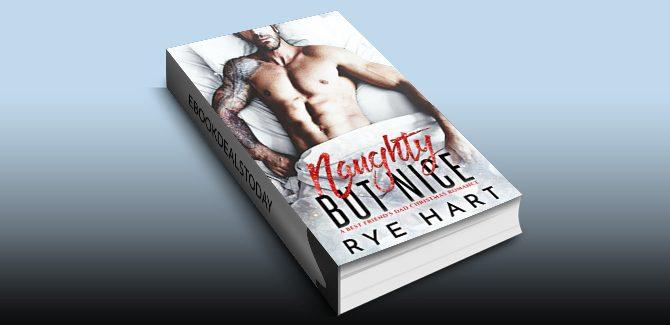Naughty but Nice: A Bad Boy Christmas Romance by Rye Hart