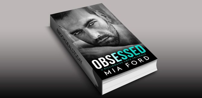 Obsessed: A Billionaire Love Triangle by Mia Ford