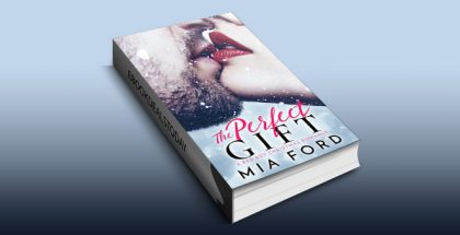 The Perfect Gift: A Bad Boy Christmas Romance by Mia Ford