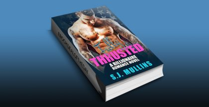 ly Thrusted: A Billionaire Romance Novel by S.J. Mullins