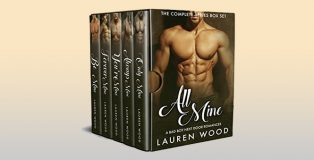 All Mine: The Complete Series Box Set by Lauren Wood
