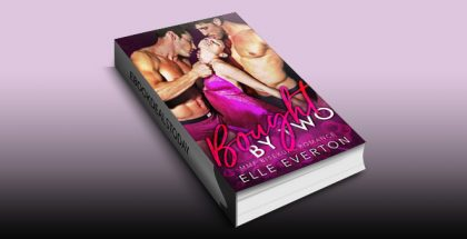 Bought By Two: MMF Bisexual Romance by Bought By Elle Everton