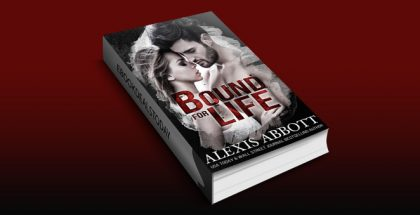 Bound for Life (Bound to the Bad Boy Book 1) by Alexis Abbott