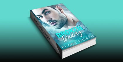 Broken Daddy: A Single Dad & Nanny Romance by Blake North