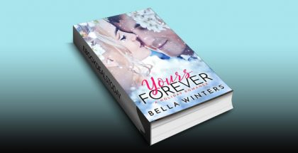 Yours Forever: A Holiday Romance by Bella Winters