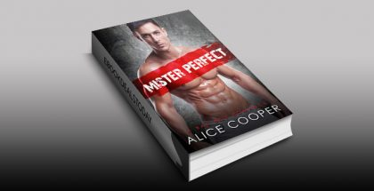 Mister Perfect: A Bad Boy Romance by Alice Cooper