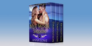 Blue Moon Saloon: Three-Book Collection, Volume One by Anna Lowe