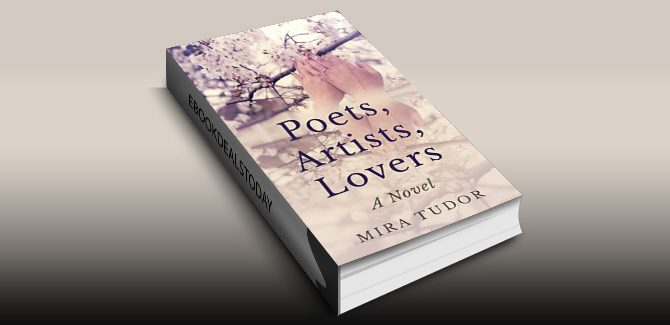 Poets, Artists, Lovers: A Novel by Mira Tudor