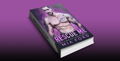 Rescue Me: A Bad Boy Romance by Mia Ford