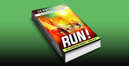 RUN!: Warriors Series of Action Thrillers by Ty Patterson
