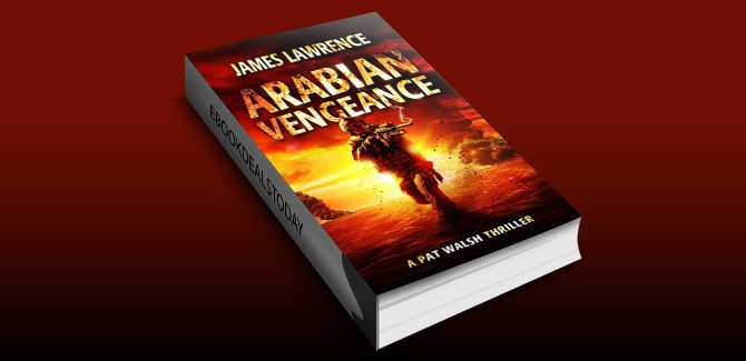 Arabian Vengeance: A Pat Walsh Thriller by James Lawrence