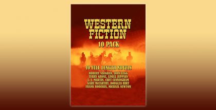 Western Fiction 10 Pack: 10 Full Length Classic Westerns by Multiple Authors