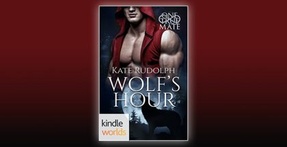 One True Mate: Wolf's Hour (Kindle Worlds Novella) by Kate Rudolph