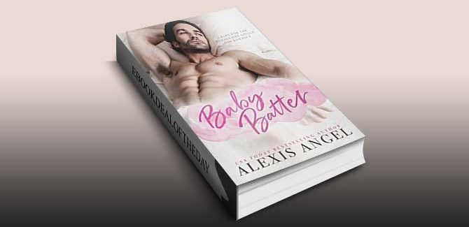 Baby Batter: A Baby For The Billionaire Single Dad Romance by Alexis Angel