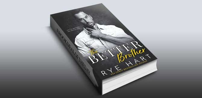 The Better Brother: A Bad Boy Romance by Rye Hart