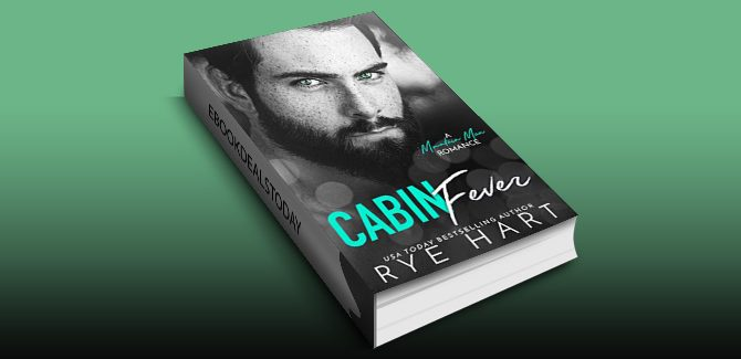 Cabin Fever: A Mountain Man Romance by Rye Hart
