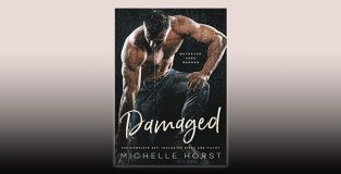 Damaged: The Complete Set Including DIRTY and FILTHY by Michelle Horst