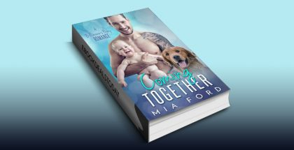 Coming Together: A Billionaire's Baby Romance by Mia Ford