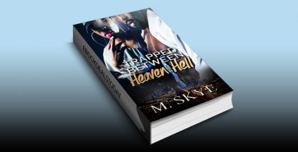 Trapped Between Heaven and Hell by M. Skye