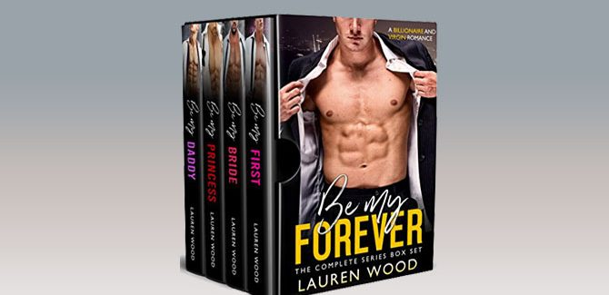 Be My Forever: The Complete Series Box Set by Lauren Wood