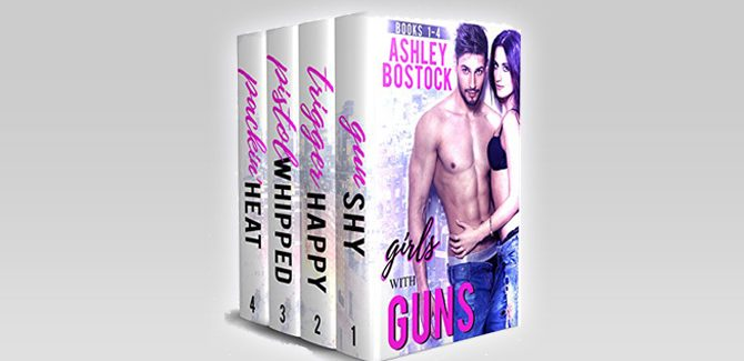 Girls With Guns Box Set: Complete Four Book Series by Ashley Bostock