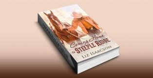 Coming Home to Steeple Ridge: A Buttars Brothers Novel (Steeple Ridge Romance Book 4) by Liz Isaacson