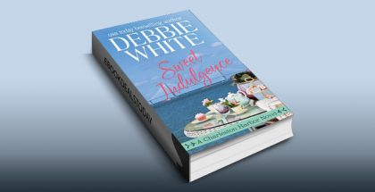Sweet Indulgence (A Charleston Harbor Novel Book 1) by Debbie White